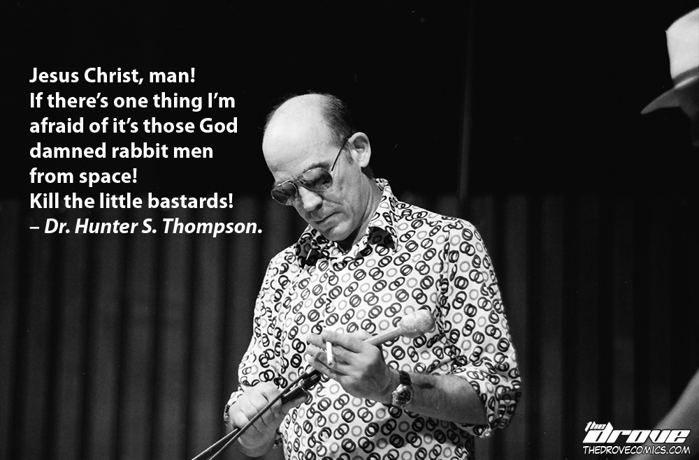 Real Celebrity Quotes with Dr. Hunter S. Thompson | THE DROVE